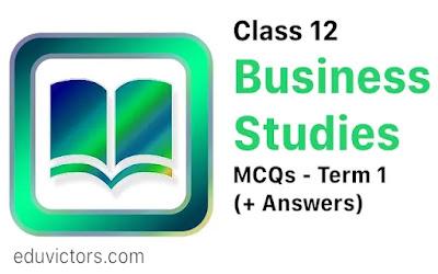 CBSE Class 12 Business Studies - Term 1 MCQs (#cbse2021Term1)(#class12BusinessStudies)(#Class12MCQs)(#eduvictors)