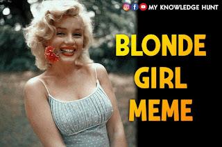 Funny Blonde Girl Meme,