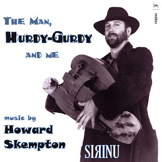 Howard Skempton The man hurdy-gurdy and me; Sirinu; metier