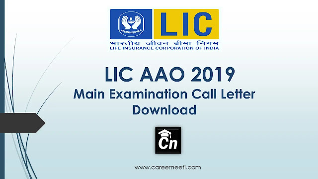 LIC AAO 2019 Main Examination Call Letter Download, www.careerneeti.com, Careerneeti Logo, LIC Logo