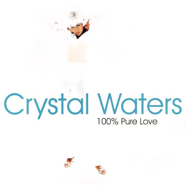 Letra : 100% Pure Love - CRYSTAL WATERS [Traducción, Español]