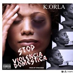 K.Orla - Stop Violência Doméstica (Prod. K-Recordz)