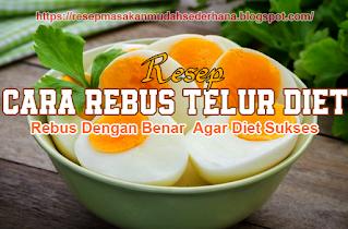 cara masak telur rebus untuk diet
