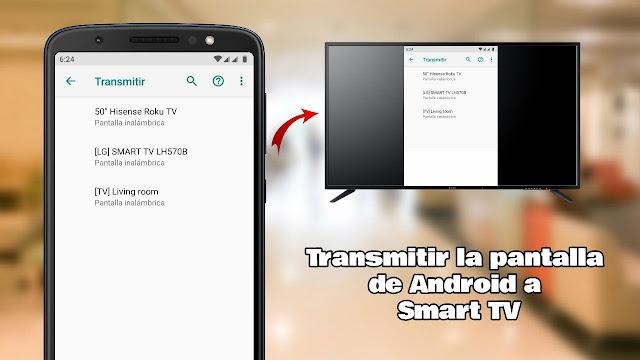 Cómo transmitir la pantalla de Android a Smart TV