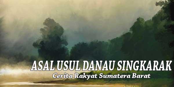 Asal Usul Danau Singkarak dan Sungai Batang Ombilin
