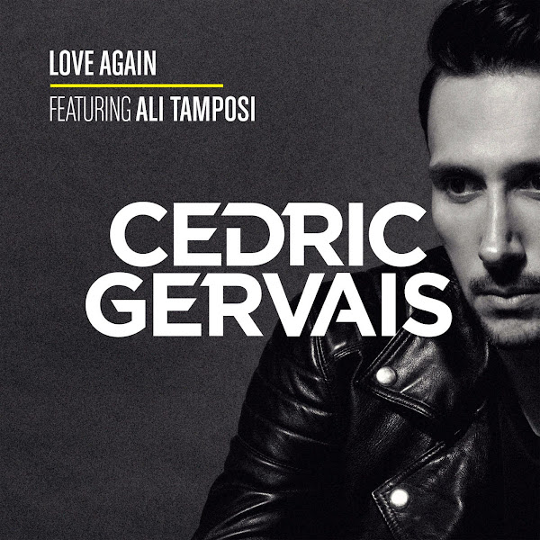 Cedric Gervais - Love Again (feat. Ali Tamposi) - Single Cover