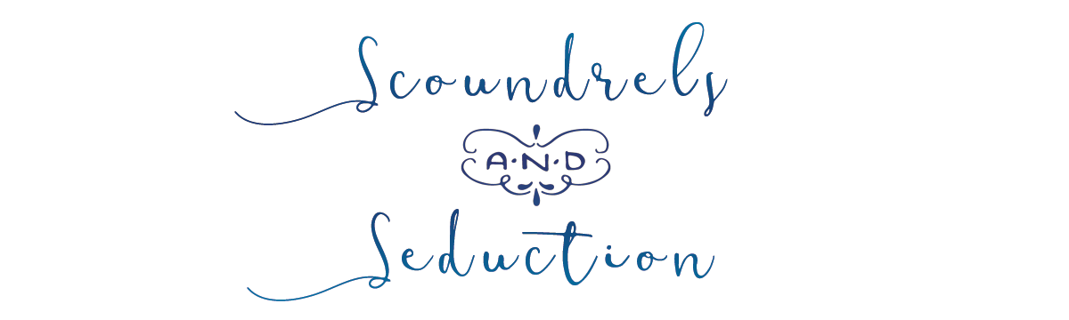 Scoundrels & Seduction