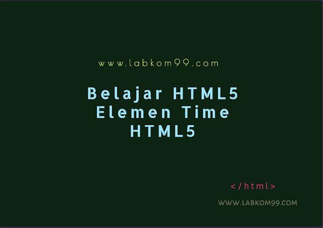 Belajar HTML5 Elemen Time HTML5