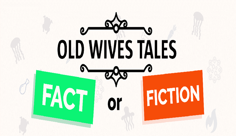 Old Wives Tales: Fact or Fiction? #infographic