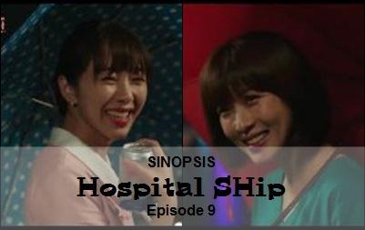 Sinopsis Hospital Ship Episode 9