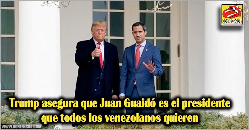 Trump asegura que Juan Guaidó es el presidente que todos los venezolanos quieren