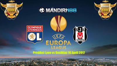 AGEN BOLA - Prediksi Lyon vs Besiktas 14 April 2017