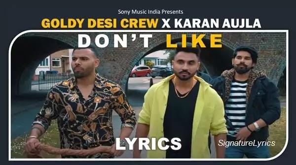 DON'T LIKE Lyrics - GOLDY DESI CREW Ft KARAN AUJLA
