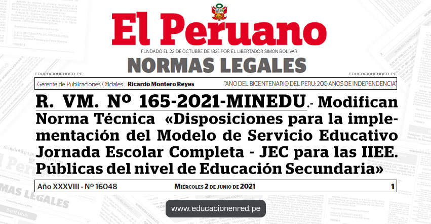 R. VM. Nº 165-2021-MINEDU.- Modifican la Norma Técnica denominada «Disposiciones para la implementación del Modelo de Servicio Educativo Jornada Escolar Completa - JEC para las Instituciones Educativas Públicas del nivel de Educación Secundaria»