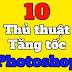 10 Thủ thuật để Tăng tốc Photoshop CC 2020