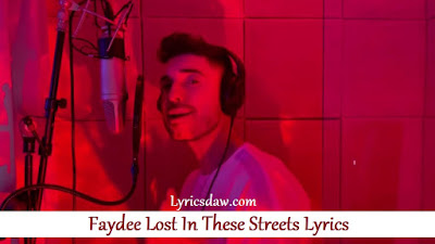 Faydee Lost In These Streets Lyrics