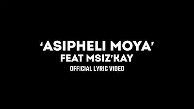 ASAPH ASIPHELI MOYA FT MSIZ'KAY ZIM HIP HOP LATEST SONGS 2020