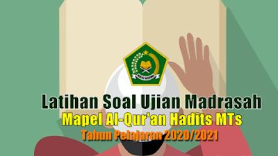 Latihan Soal Ujian Madrasah UM Mata Pelajaran Al Quran Hadis MTs Tahun 2021
