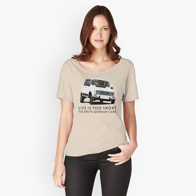 Life is too short to drive German cars - Renault 4L shirt