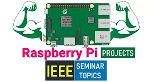 Raspberry Pi projects IEEE Seminar topics