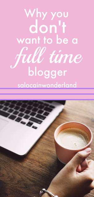 Is full time blogging really something to aspire to? Reasons why you don't want to be a full time blogger #blogging #bloggingtips #bloggingadvice