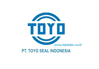 info loker Lowongan Kerja Terbaru PT Toyo Seal Indonesia