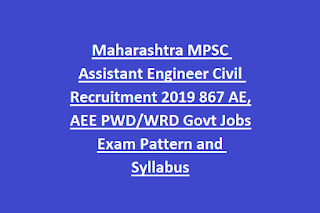 Maharashtra MPSC Assistant Engineer Civil Recruitment 2019 867 AE, AEE PWD WRD Govt Jobs Exam Pattern and Syllabus