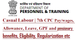 casual-labour-7th-cpc-pay-wages-allowance-leave-gpf-and-pensionary-benifits-all