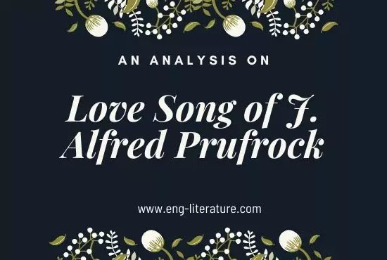 T. S. Eliot's Poem, The Love Song of J. Alfred Prufrock Analysis