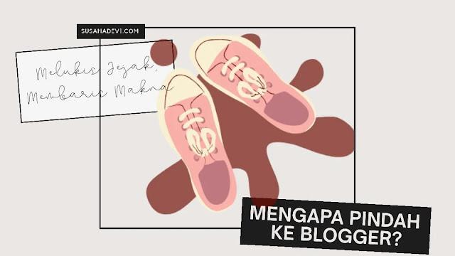 mengapa pindah ke blogger?