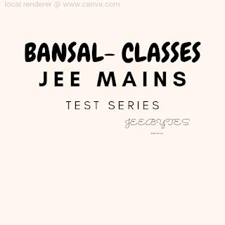 Bansal Classes: JEE Mains & NEET MOCK TEST SERIES