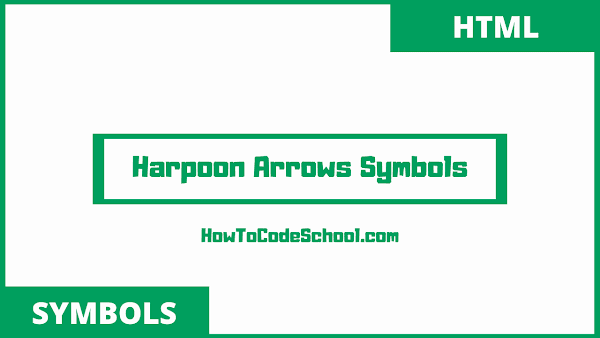harpoon arrows symbols html codes and unicodes
