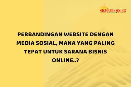 Perbandingan Website dengan Media Sosial, Mana Yang Tepat Untuk Sarana Bisnis Online?