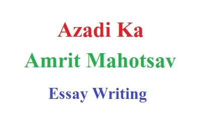 Azadi Ka Amrit Mahotsav Essay in English for Students