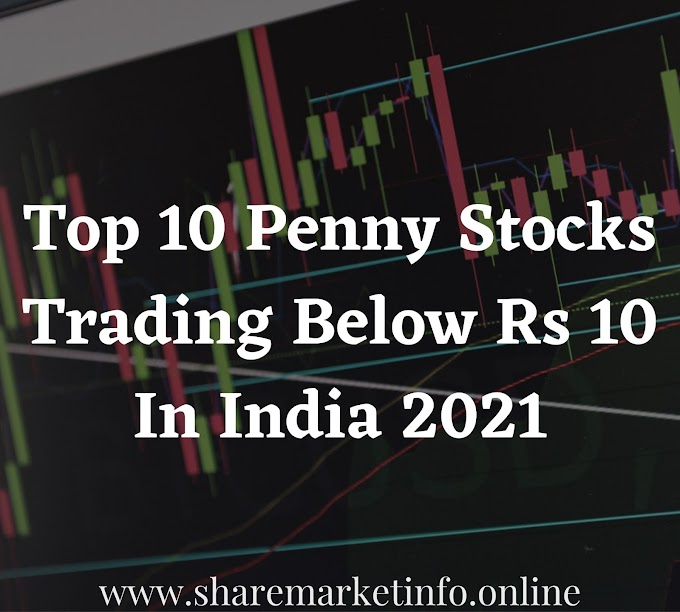 Top 10 Penny stocks trading below Rs 10 in india 2021
