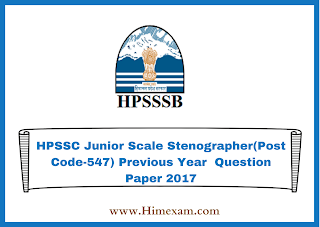 HPSSC Junior Scale Stenographer(Post Code-547) Previous Year  Question Paper 2017