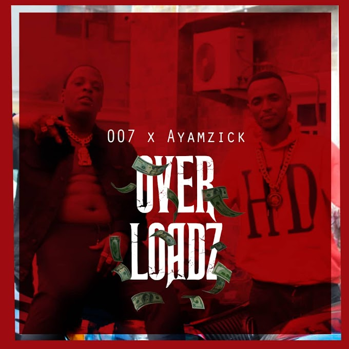 Music: Over Loadz -- 007 x Ayamzick (Prod. by Daihard beats)