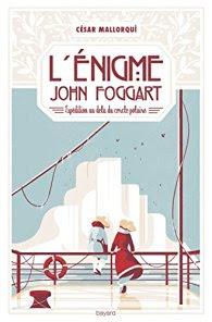 L'énigme John Foggart de César Mallorqui