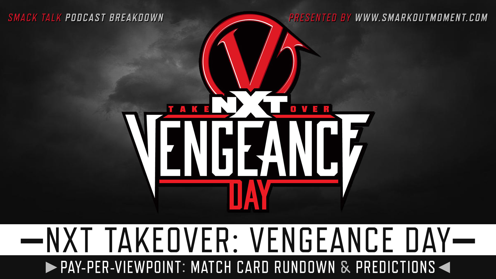 WWE NXT TakeOver: Vengeance Day spoilers podcast
