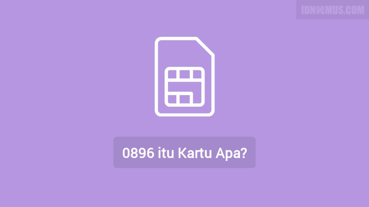 0896 Kartu Apa?