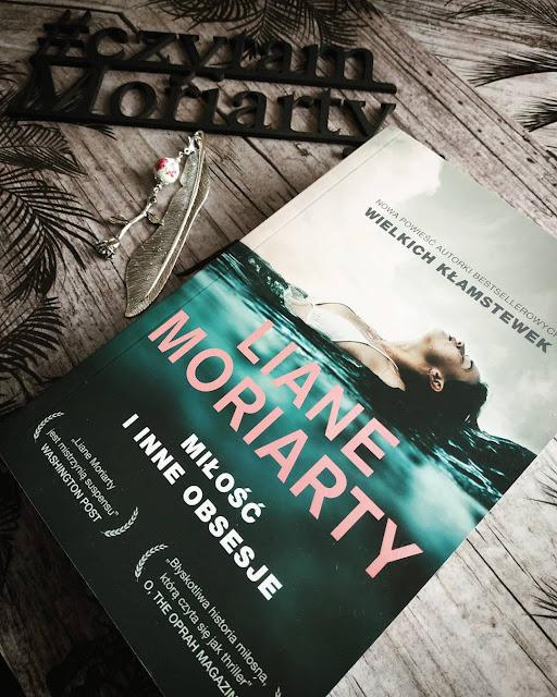 """""""Miłość i inne obsesje"""" Liane Moriarty"""