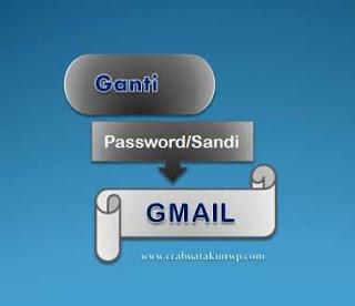 Cara Ganti Password Gmail Dengan Sandi Baru
