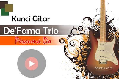 Kunci Gitar De'Fama Trio Percuma Do