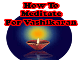 meditation for vashikaran