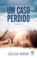 http://www.meuepilogo.com/2015/04/resenha-um-caso-perdido-colleen-hoover.html