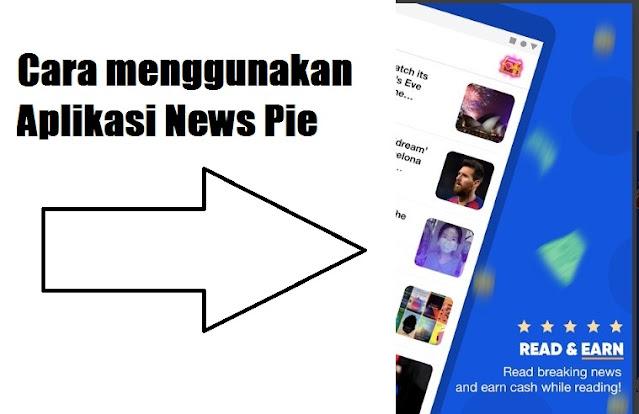 Cara Menggunakan News Pie