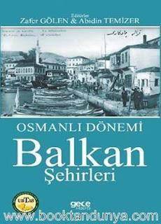 Zafer Gölen, Abidin Temizer - Osmanlı Dönemi Balkan Şehirleri - 3 Cilt