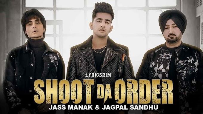 Shoot Da Order Lyrics In english - Jass Manak, Jagpal Sandhu
