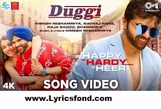 Duggi Lyrics- Happy Hardy And Heer (Himesh Reshammiya)