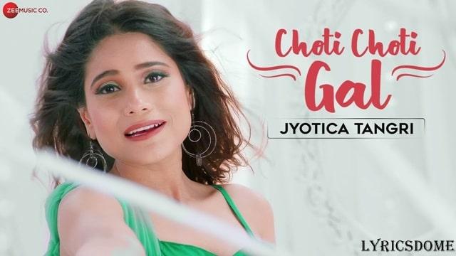 Choti Choti Gal Lyrics - Jyotica Tangri